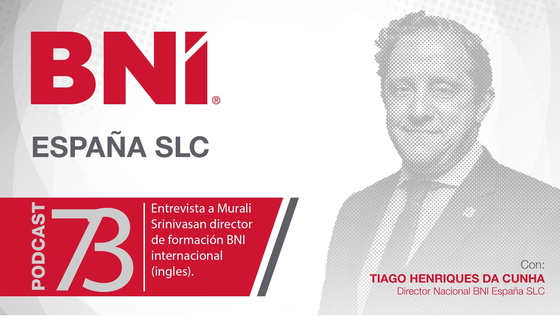 EPISODIO 73 – ENTREVISTA A MURALI SRINIVASAN DIRECTOR DE FORMACION BNI INTERNACIONAL ( inglés sin traducción)